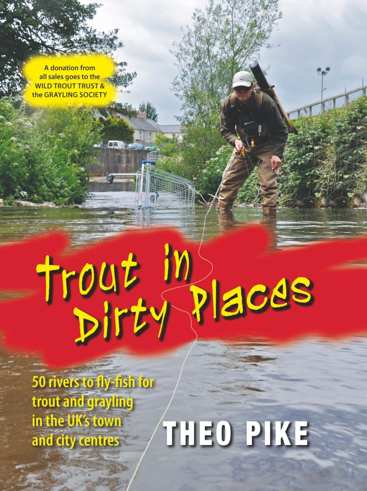 Trout in Dirty Places Hardback